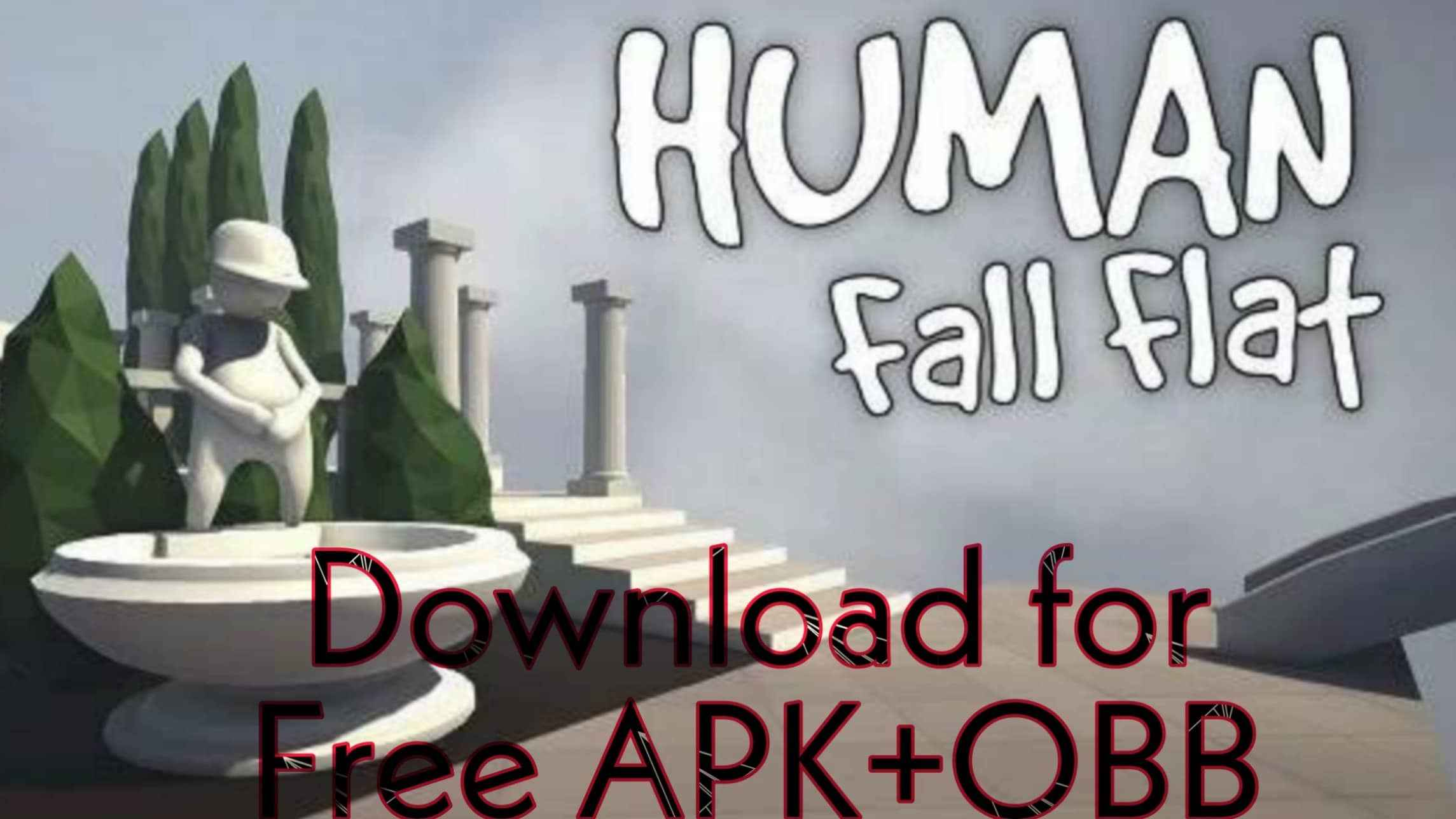 How to Download Human Fall Flat for Free 2019- APK+OBB
