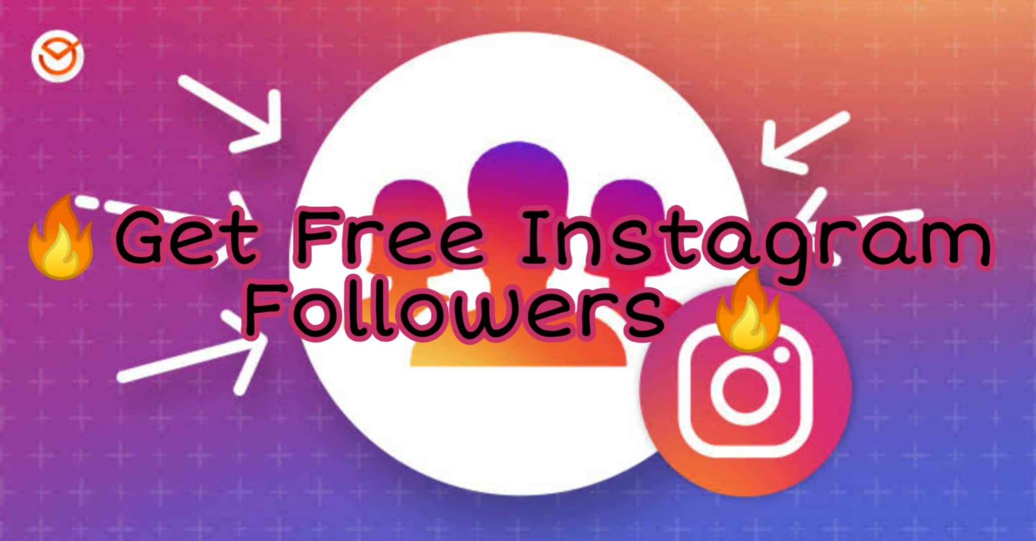 How to get Real Free Instagram Followers 2019